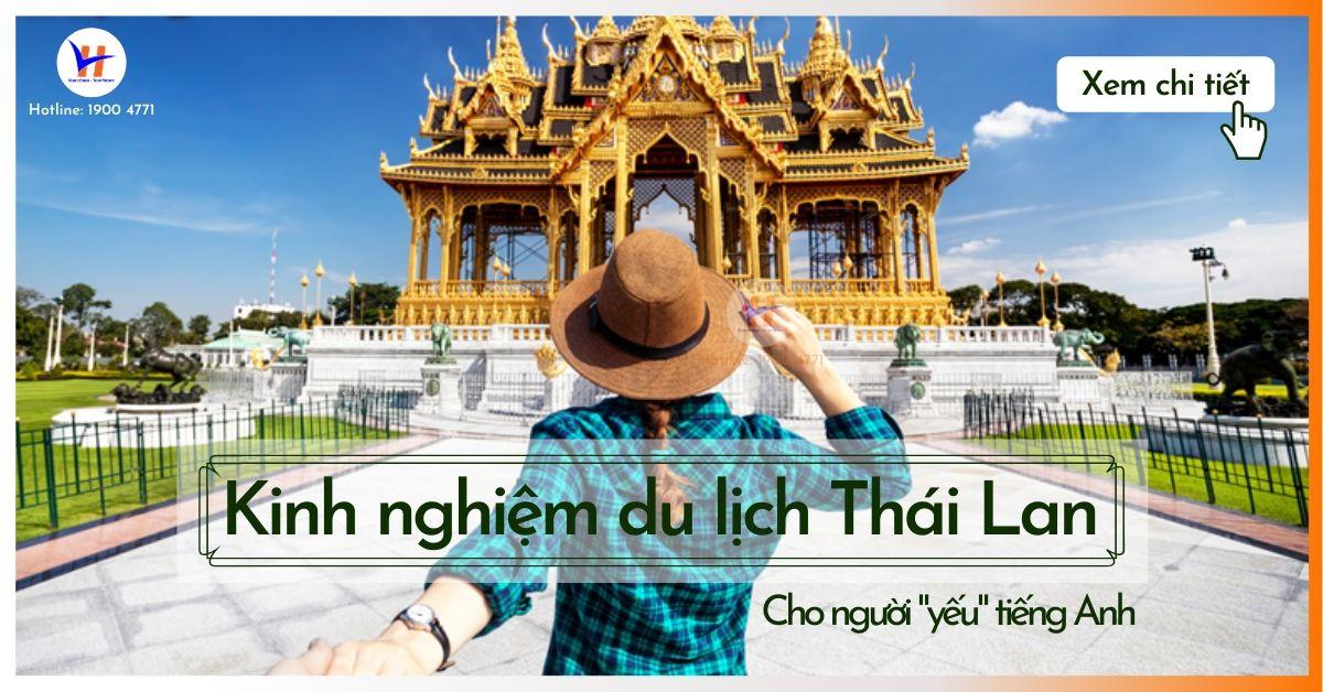 Tất tần tật kinh nghiệm du lịch Thái Lan cho người không giỏi tiếng Anh