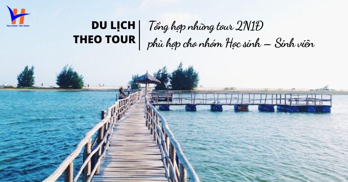 Du lịch theo tour 2N1Đ phù hợp cho nhóm học sinh – sinh viên