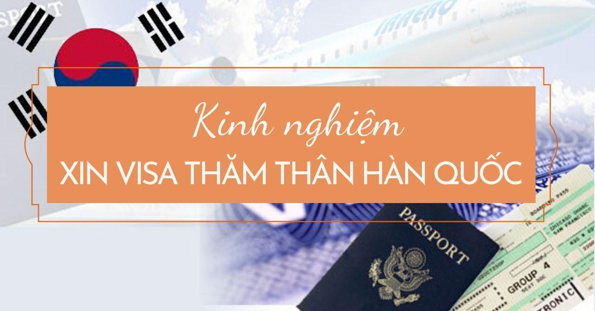 Kinh nghiệm xin visa thăm thân Hàn Quốc