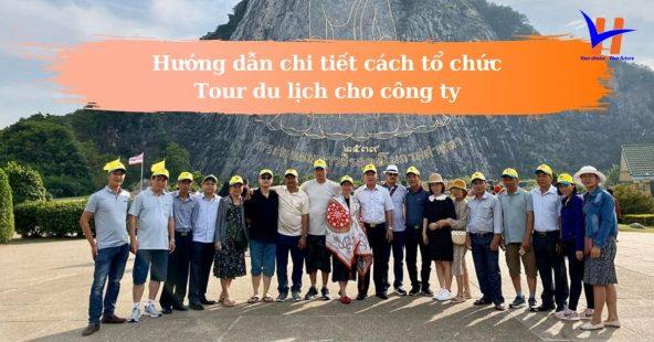 Hướng dẫn chi tiết cách tổ chức tour du lịch cho công ty