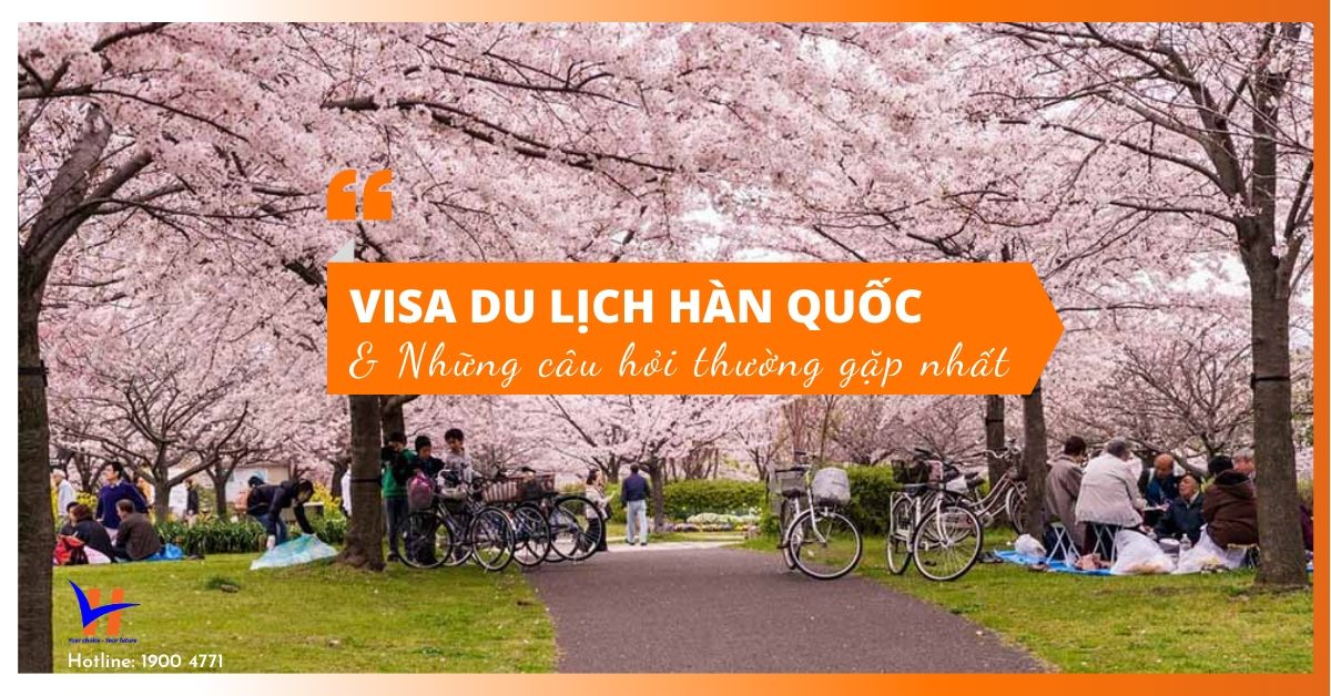 Visa du lịch Hàn Quốc & Những câu hỏi thường gặp nhất